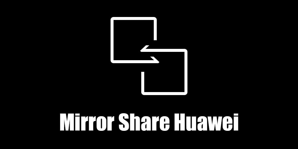 Mirror Share Huawei Technology